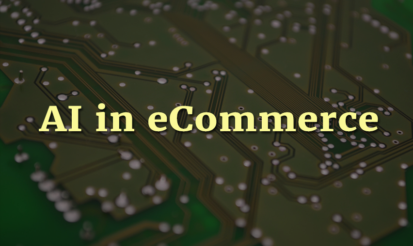 How AI is Affecting eCommerce Sector - eCommerce Design Company