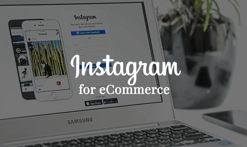 10 ways to Use Instagram to Increase your eCommerce Sales